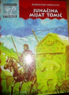 Knjiga Junačina Mijat Tomić - D. Horvatić slika naslovnice