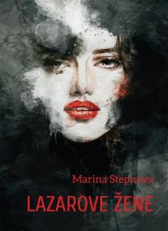 Knjiga Lazarove žene - Marina Stepnova slika naslovnice