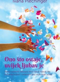 Knjiga Ono što ostaje, uvijek ljubav je - Ivana Plechinger slika naslovnice