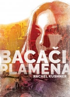Knjiga Bacači plamena - Rachel Kushner slika naslovnice