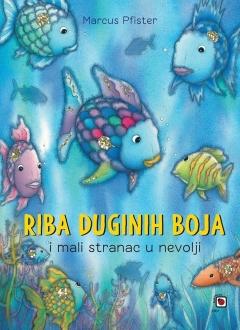 Knjiga Riba duginih boja i mali stranac u nevolji - Marcus Pfister slika naslovnice